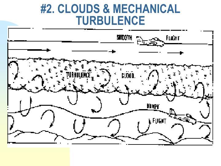 #2. CLOUDS & MECHANICAL TURBULENCE