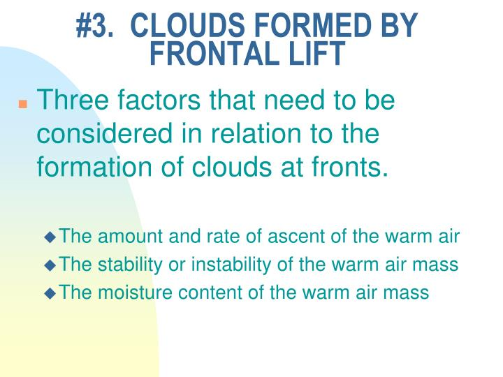 #3.  CLOUDS FORMED BY FRONTAL LIFT