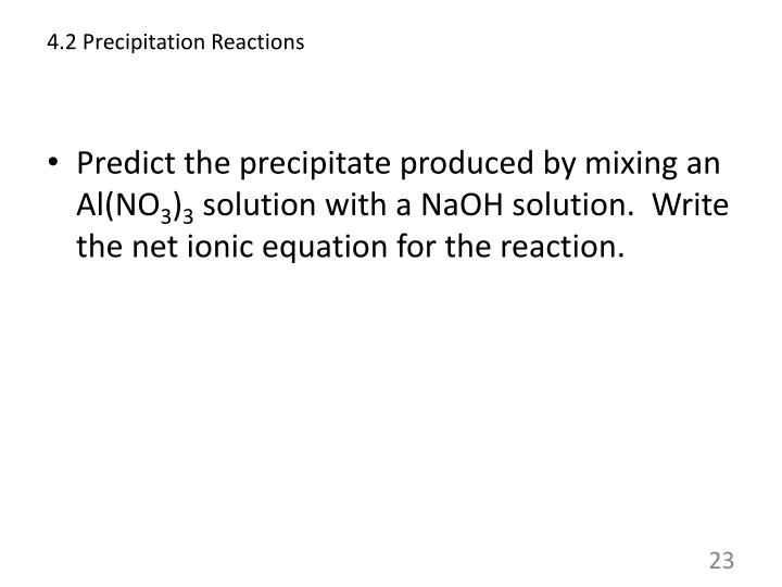 2 4 precipitation reactions Students listen to the ideas of others and articulate their own ideas about precipitation reactions this  so 4 2-(aq) baso 4 (s) 3 cu 2+ (aq) .