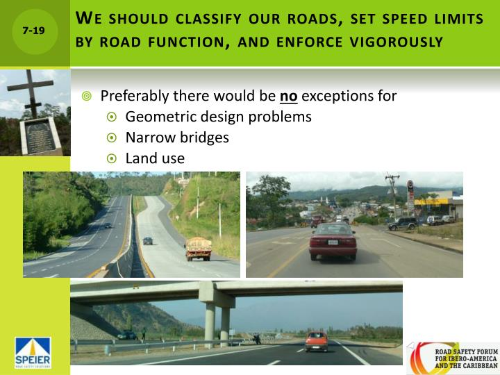 We should classify our roads, set speed limits by road function, and enforce vigorously