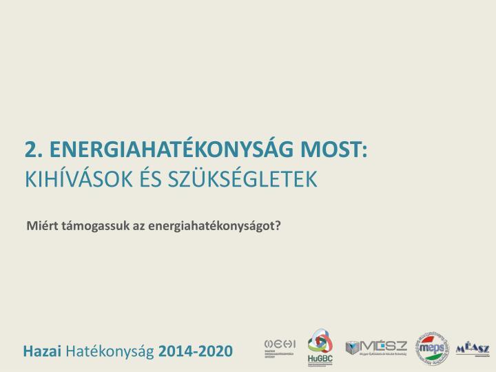 Miért támogassuk az energiahatékonyságot?