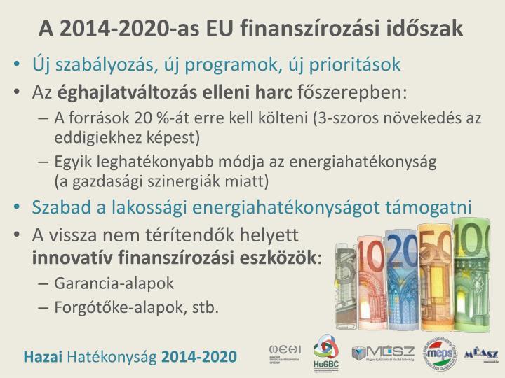 A 2014-2020-as EU finanszírozási időszak