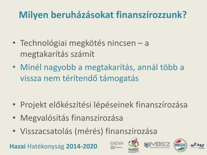 Milyen beruházásokat finanszírozzunk?
