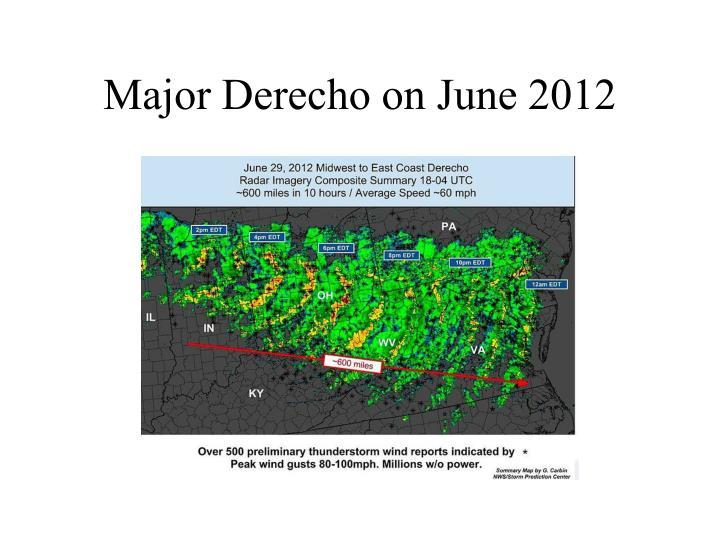 Major Derecho on June 2012