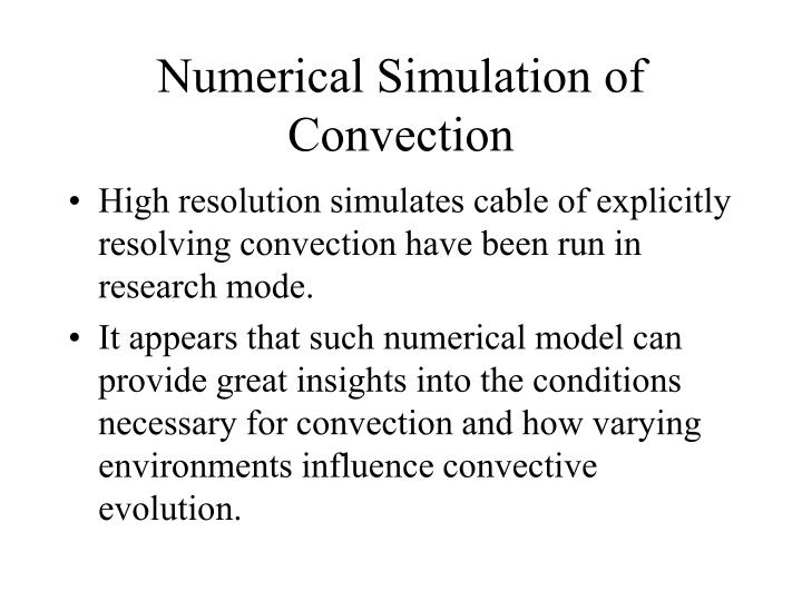 Numerical Simulation of Convection