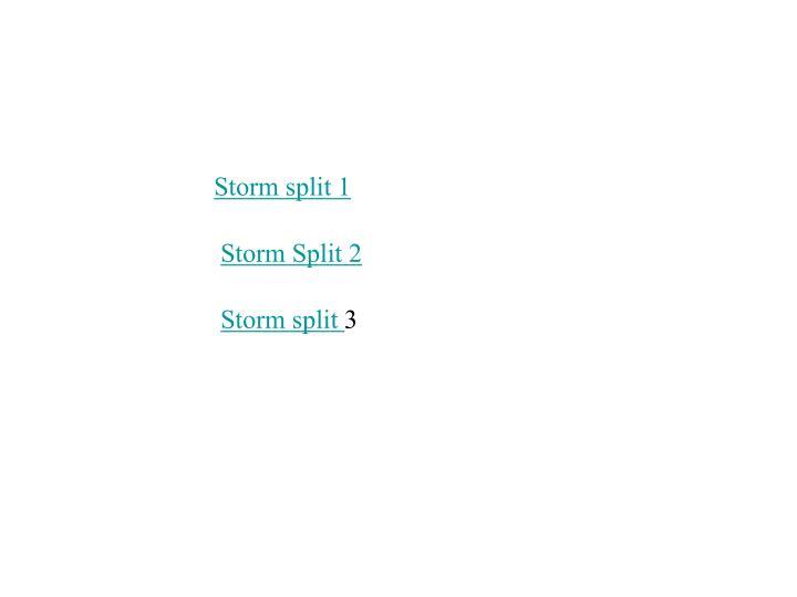 Storm split 1