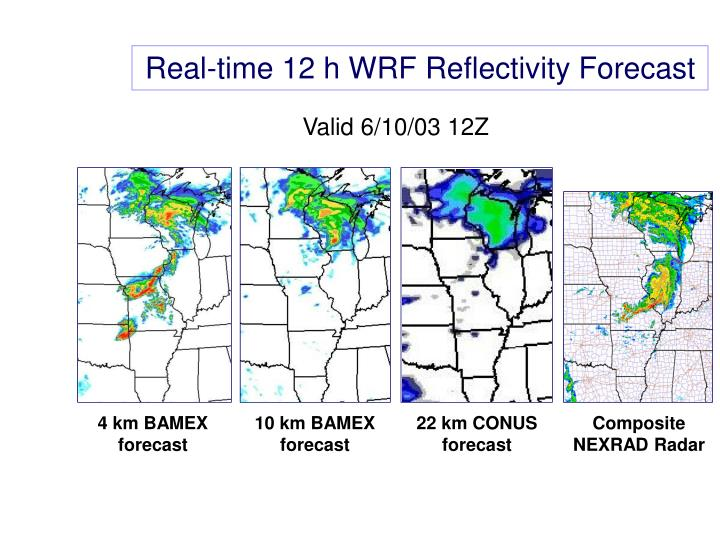 Real-time 12 h WRF Reflectivity Forecast