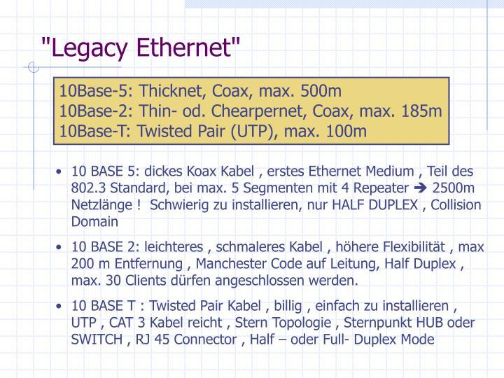"""Legacy Ethernet"""