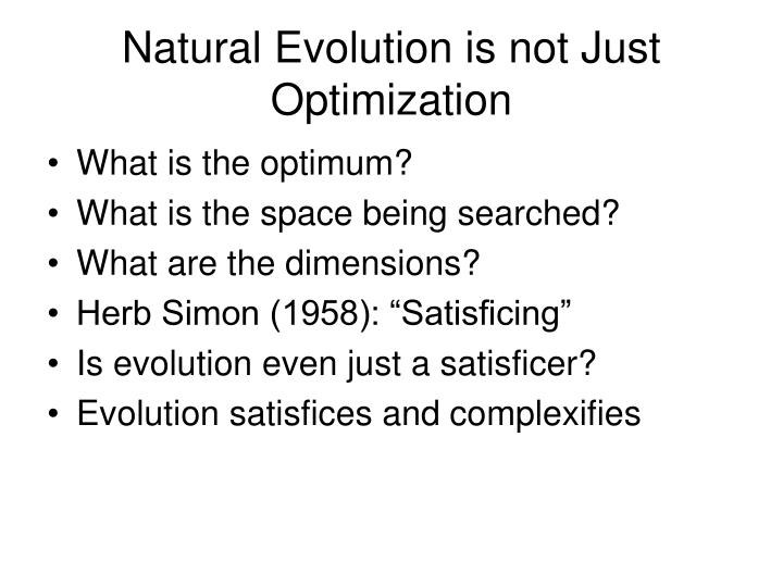 Natural Evolution is not Just Optimization