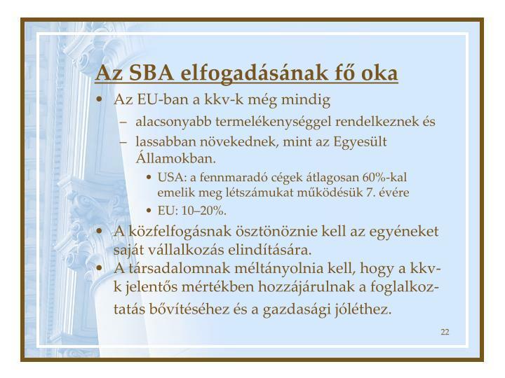 Az SBA elfogadásának fő oka