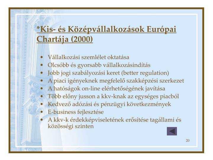 *Kis- és Középvállalkozások Európai Chartája (2000)
