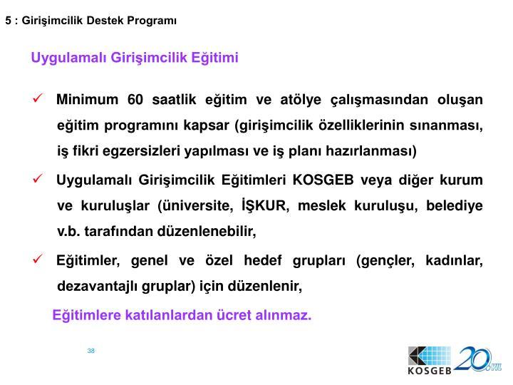 5 : Girişimcilik Destek Programı