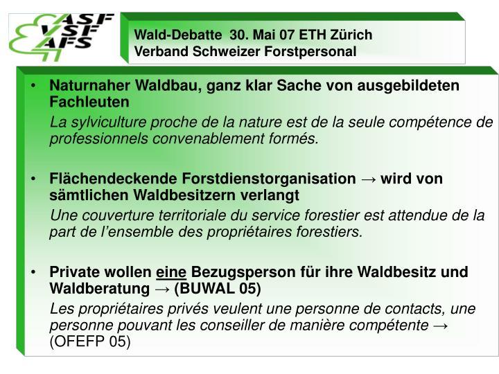 Naturnaher Waldbau, ganz klar Sache von ausgebildeten Fachleuten