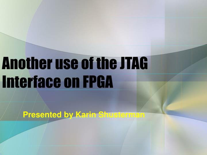 Another use of the jtag interface on fpga