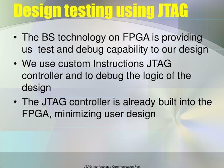 Design testing using JTAG