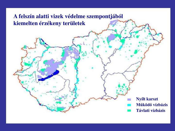 A felszín alatti vizek védelme szempontjából kiemelten érzékeny területek