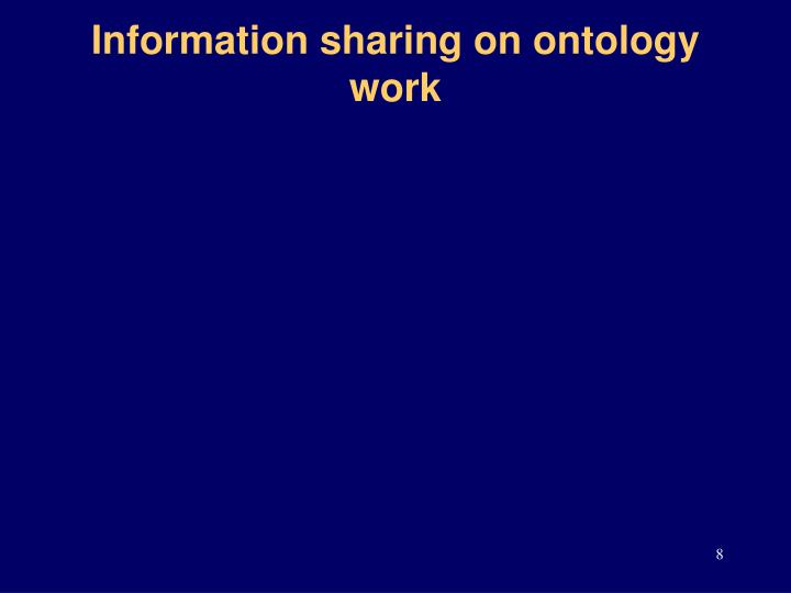 Information sharing on ontology work