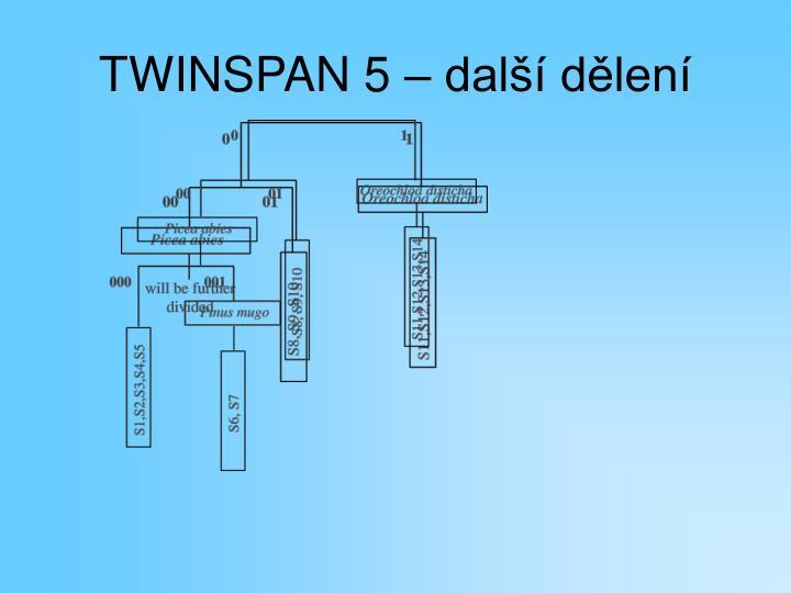 TWINSPAN 5 – další dělení