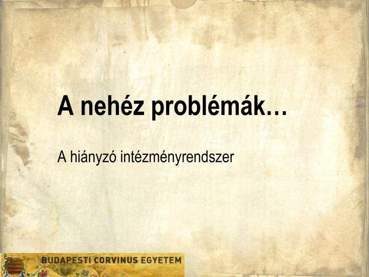 A nehéz problémák