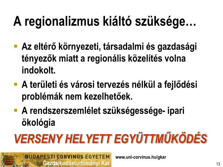 A regionalizmus kiáltó szüksége…