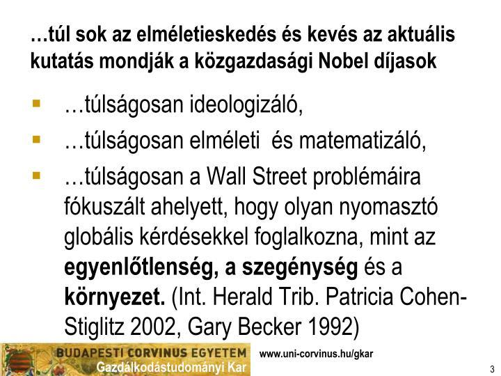…túl sok az elméletieskedés és kevés az aktuális kutatás mondják a közgazdasági Nobel díjasok