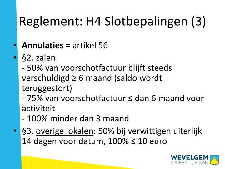 Reglement: H4 Slotbepalingen (3)