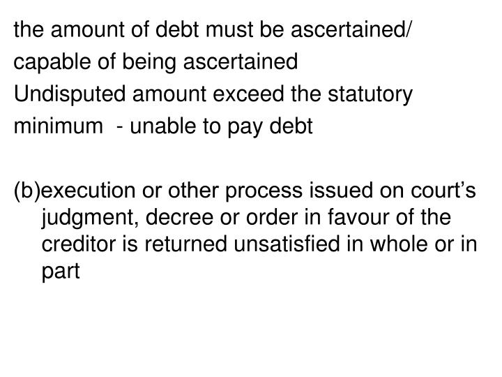 the amount of debt must be ascertained/