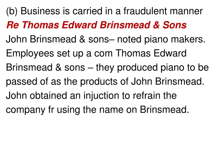 (b) Business is carried in a fraudulent manner