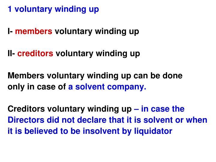 1 voluntary winding up
