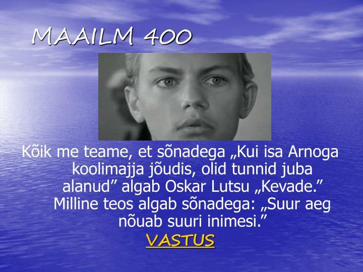 MAAILM 400