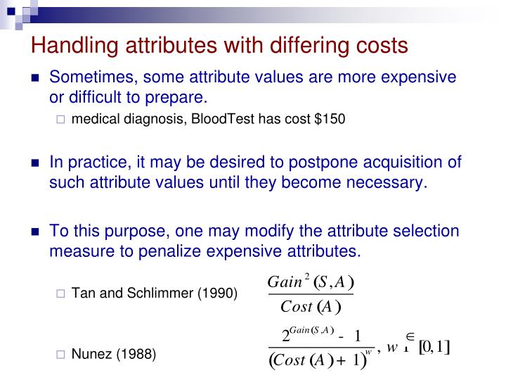 Handling attributes with differing costs