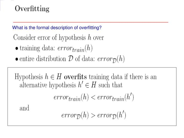 What is the formal description of overfitting?
