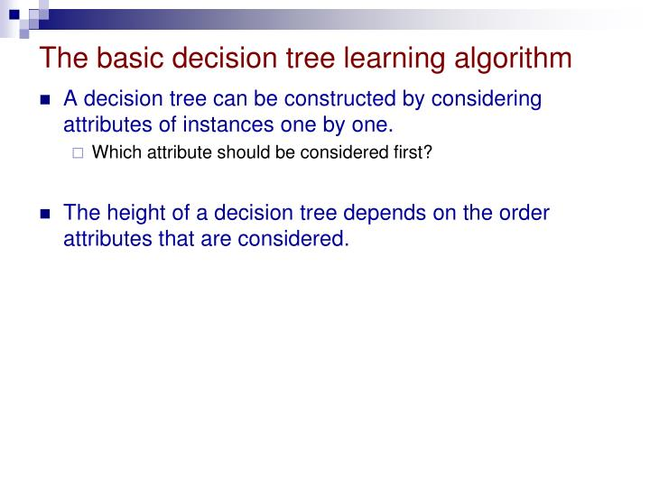 The basic decision tree learning algorithm