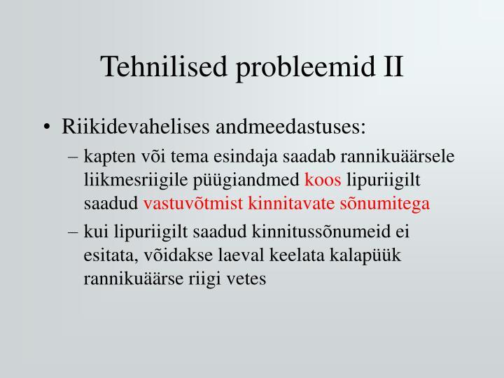 Tehnilised probleemid II