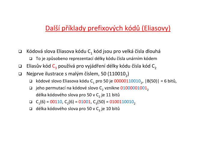 Další příklady prefixových kódů (Eliasovy)
