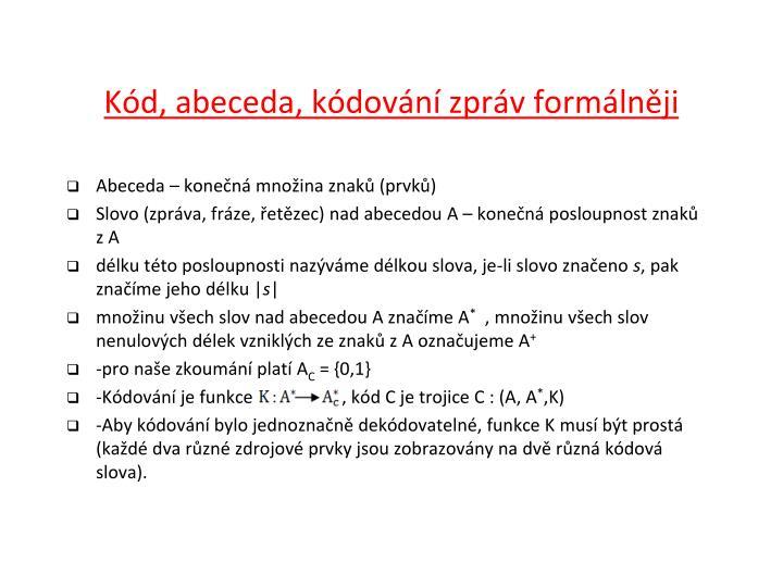 Kód, abeceda, kódování zpráv formálněji