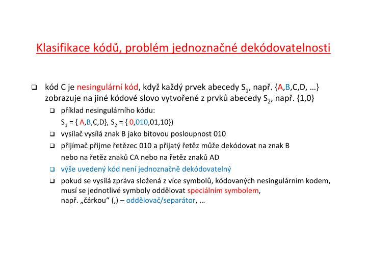 Klasifikace kódů, problém jednoznačné dekódovatelnosti