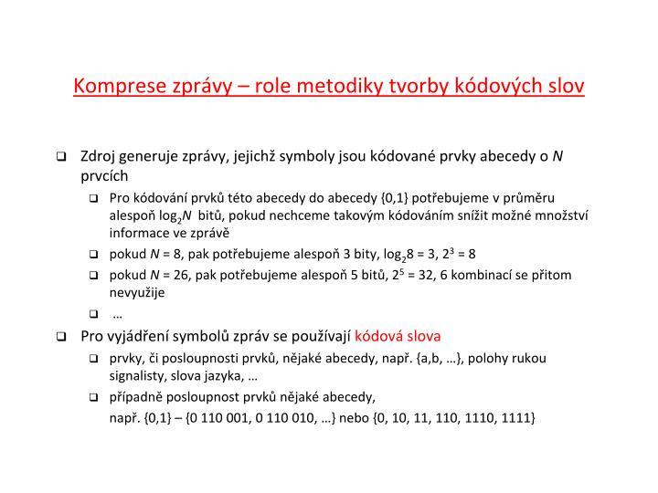 Komprese zprávy – role metodiky tvorby kódových slov