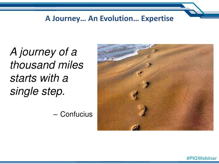 A Journey… An Evolution… Expertise