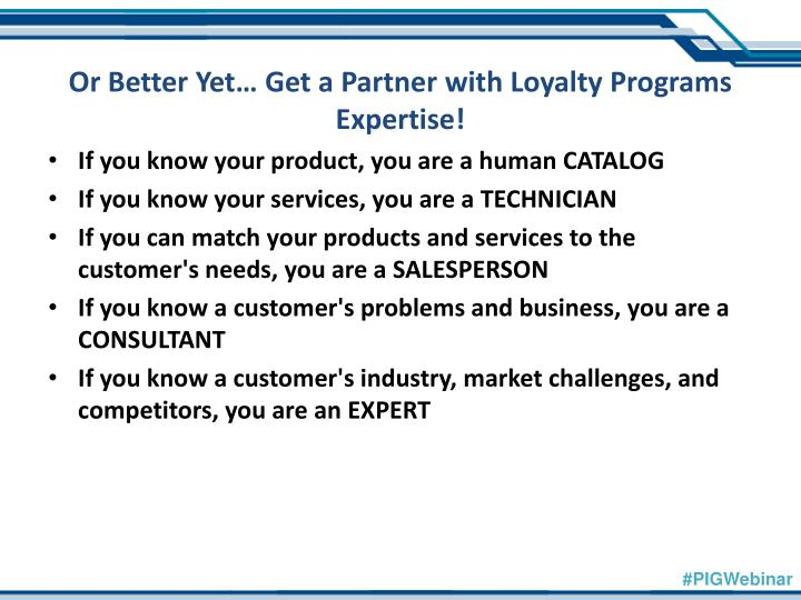 Or Better Yet… Get a Partner with Loyalty Programs Expertise!