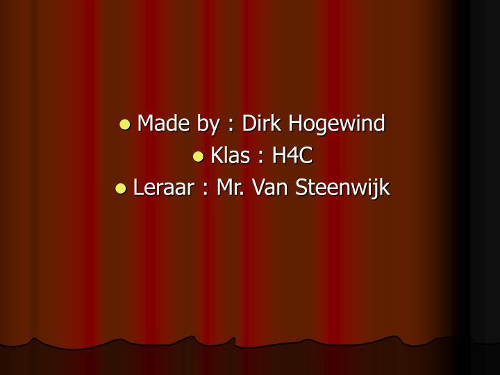 Made by : Dirk Hogewind