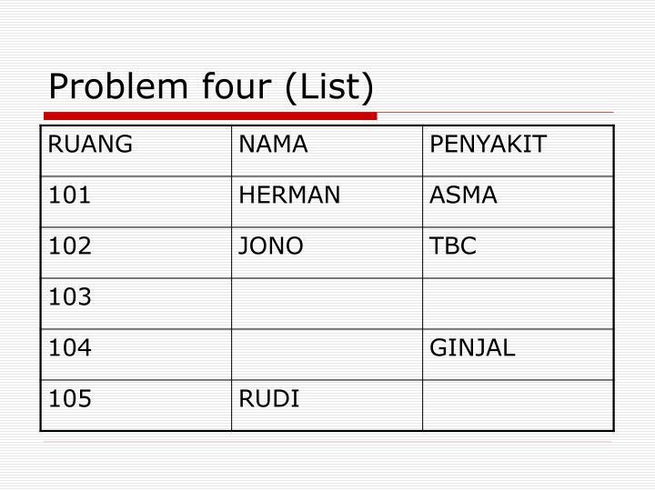 Problem four (List)