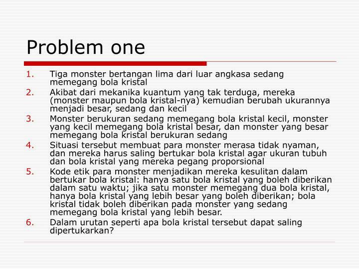 Problem one
