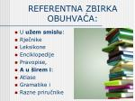 referentna zbirka obuhva a