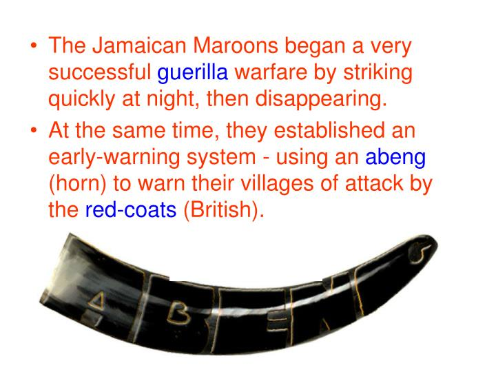 The Jamaican Maroons began a very successful