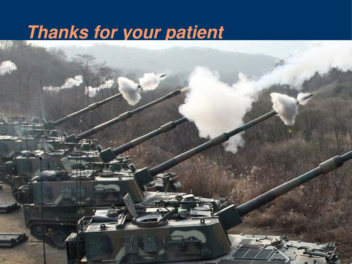 Thanks for your patient