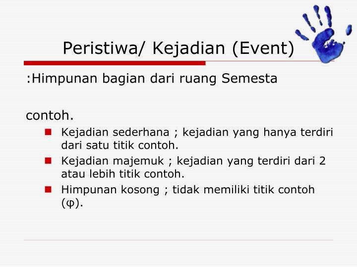 Peristiwa/ Kejadian (Event)