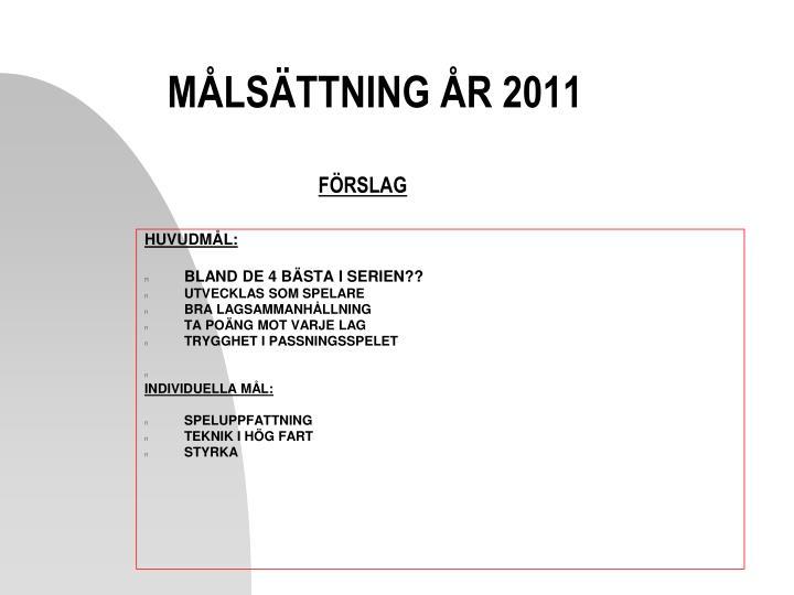MÅLSÄTTNING ÅR 2011