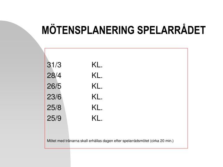 MÖTENSPLANERING SPELARRÅDET