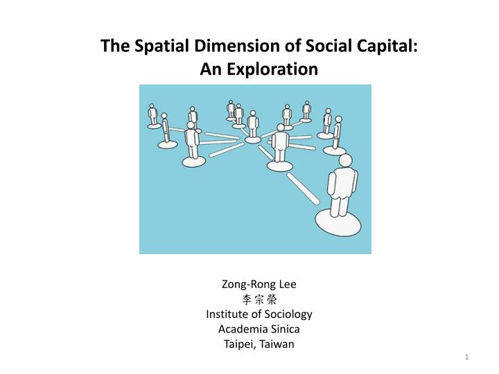 The Spatial Dimension of Social Capital: